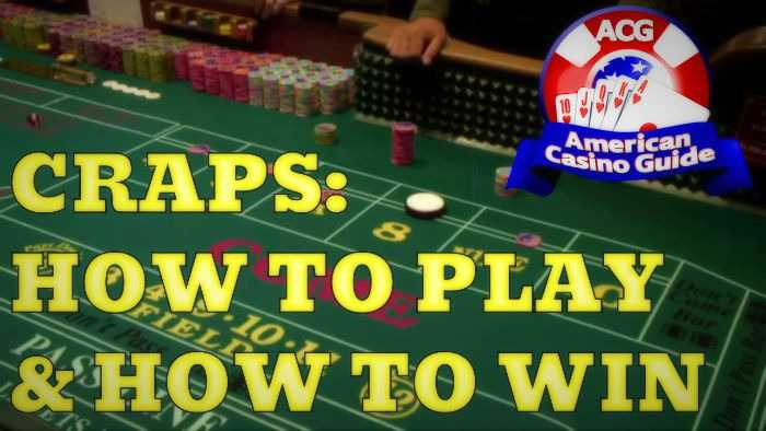 How To Play Craps And Win Every Time